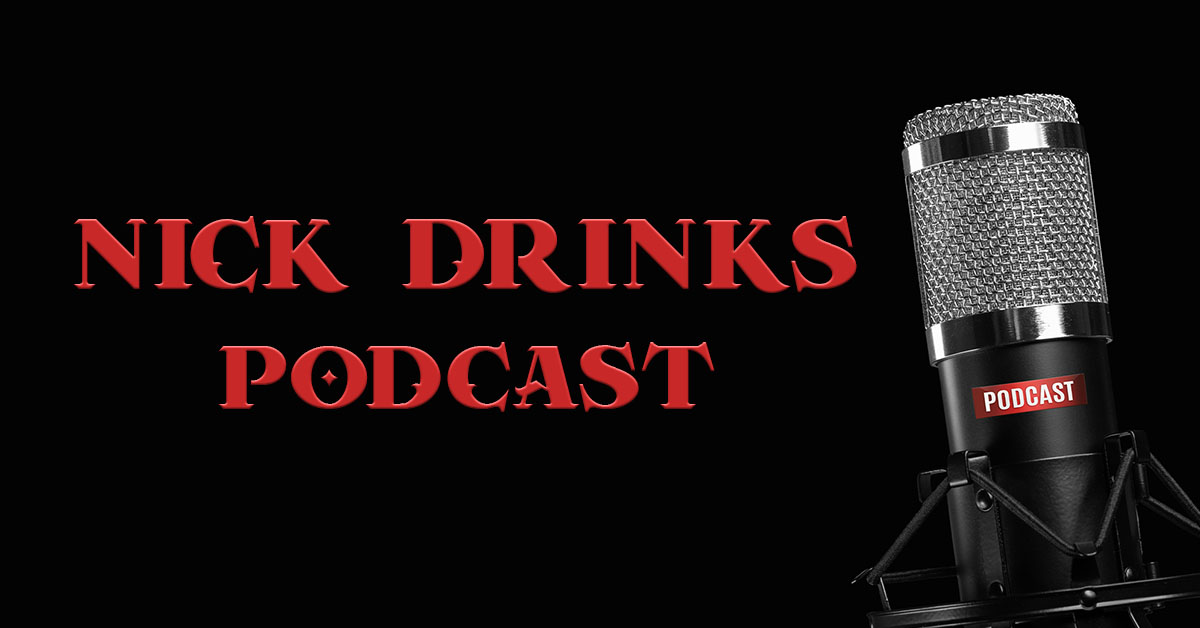 Nick Drinks podcast title card